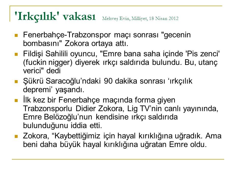 Irkçılık vakası Mehveş Evin, Milliyet, 18 Nisan 2012