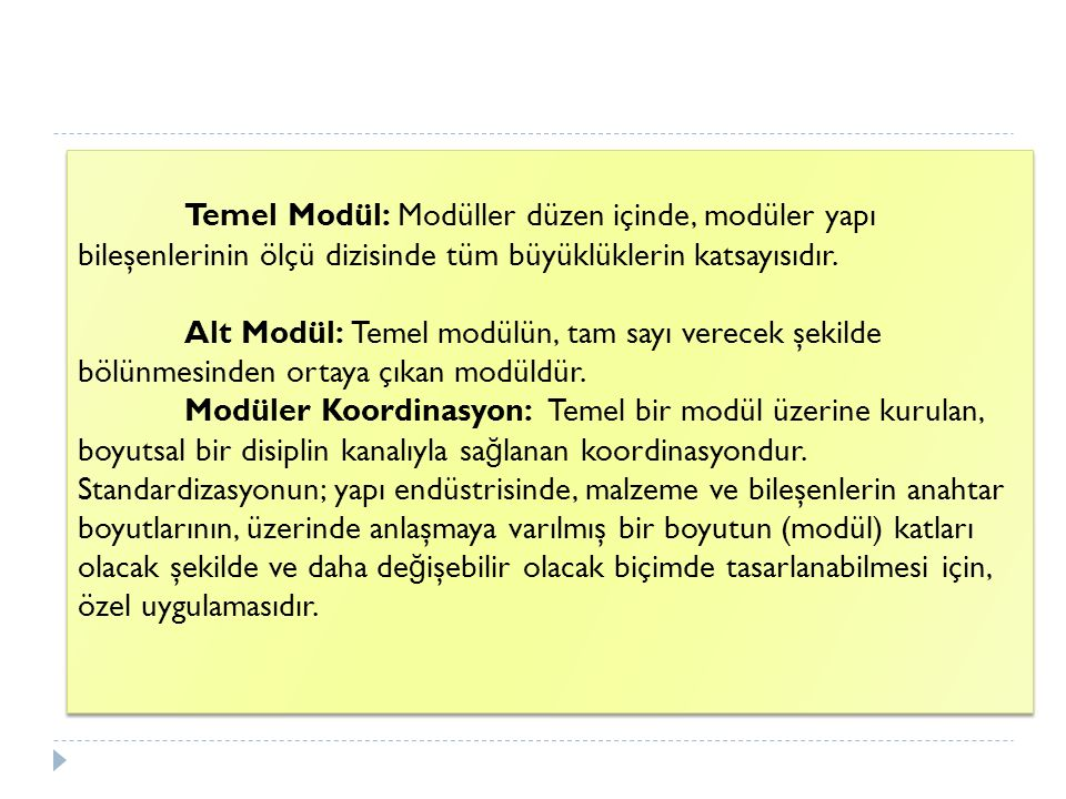 Temel Modül: Modüller düzen içinde, modüler yapı bileşenlerinin ölçü dizisinde tüm büyüklüklerin katsayısıdır.