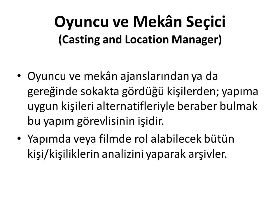 Oyuncu ve Mekân Seçici (Casting and Location Manager)