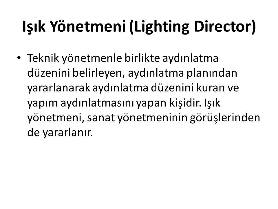 Işık Yönetmeni (Lighting Director)