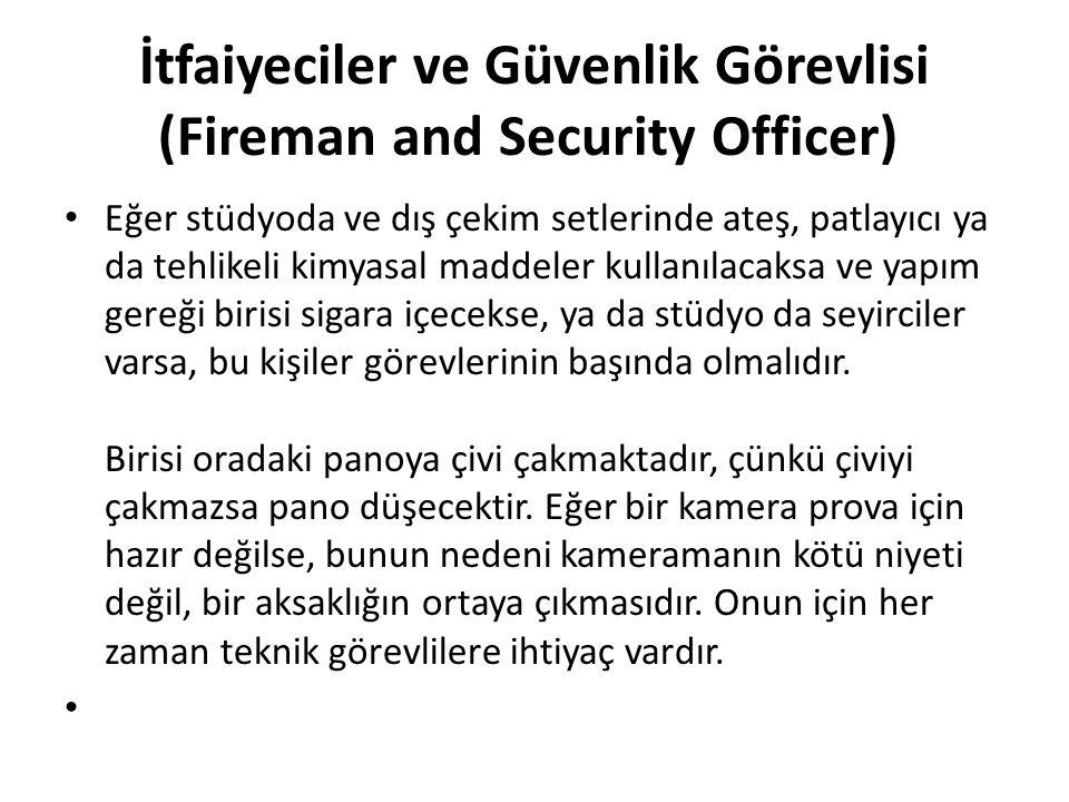 İtfaiyeciler ve Güvenlik Görevlisi (Fireman and Security Officer)