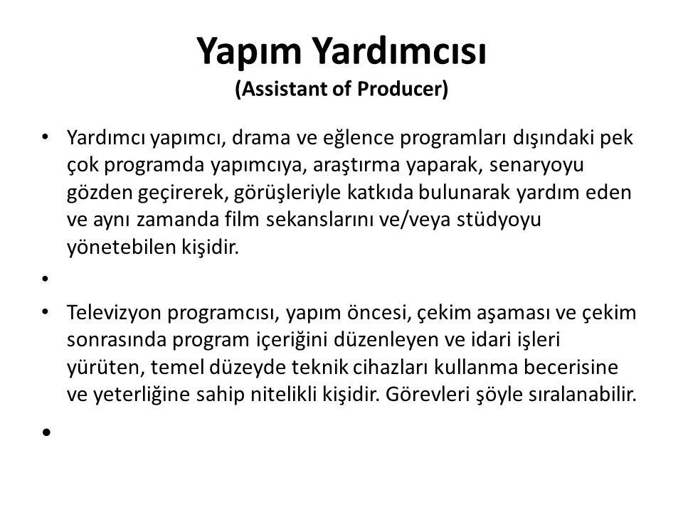 Yapım Yardımcısı (Assistant of Producer)