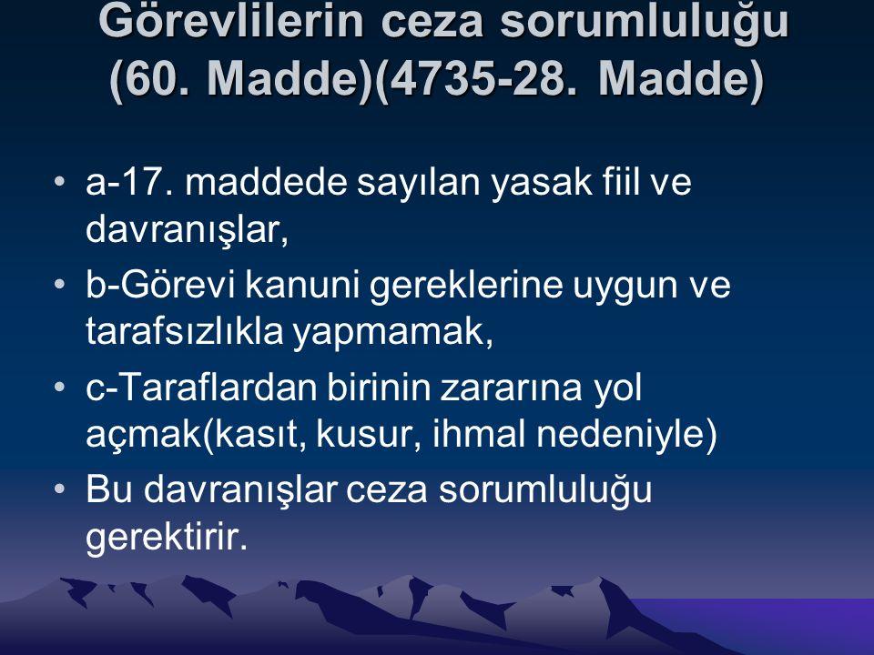 Görevlilerin ceza sorumluluğu (60. Madde)(4735-28. Madde)