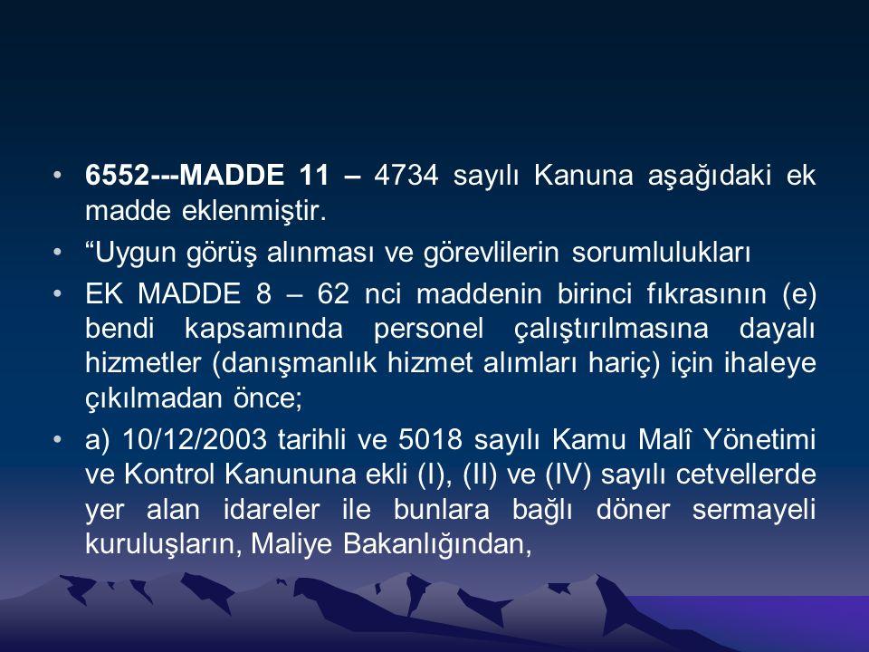 6552---MADDE 11 – 4734 sayılı Kanuna aşağıdaki ek madde eklenmiştir.