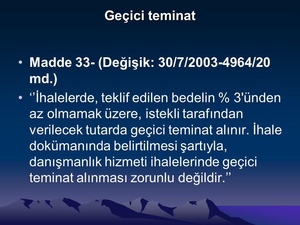 Geçici teminat Madde 33- (Değişik: 30/7/2003-4964/20 md.)