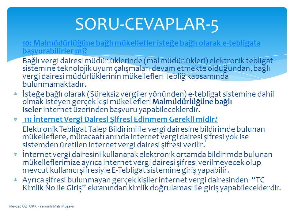 SORU-CEVAPLAR-5 10: Malmüdürlüğüne bağlı mükellefler isteğe bağlı olarak e-tebligata başvurabilirler mi