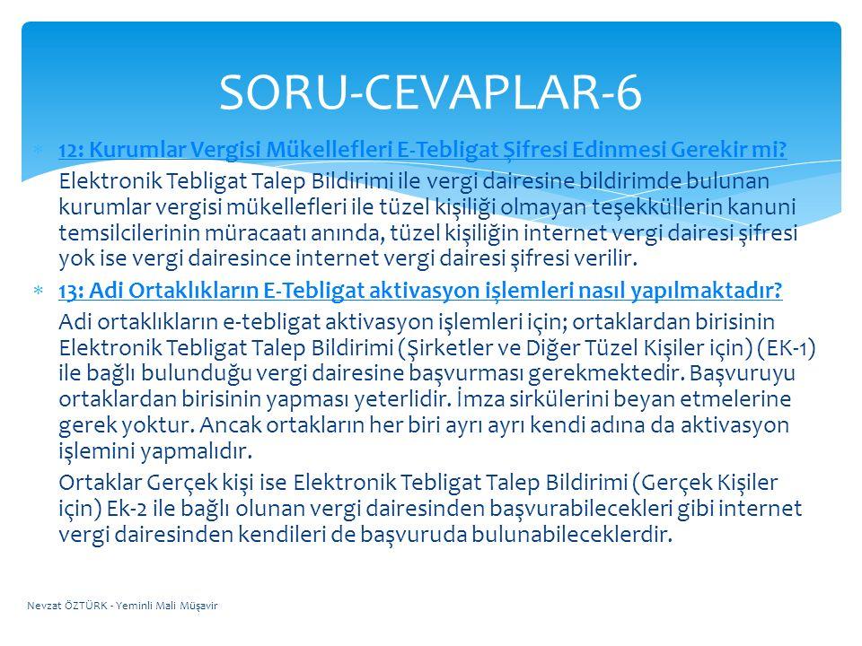 SORU-CEVAPLAR-6 12: Kurumlar Vergisi Mükellefleri E-Tebligat Şifresi Edinmesi Gerekir mi