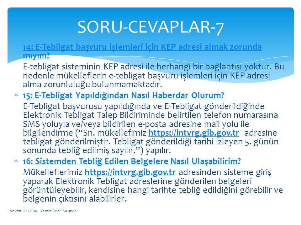SORU-CEVAPLAR-7 14: E-Tebligat başvuru işlemleri için KEP adresi almak zorunda mıyım
