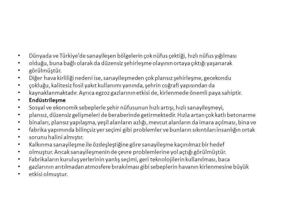 Dünyada ve Türkiye'de sanayileşen bölgelerin çok nüfus çektiği, hızlı nüfus yığılması