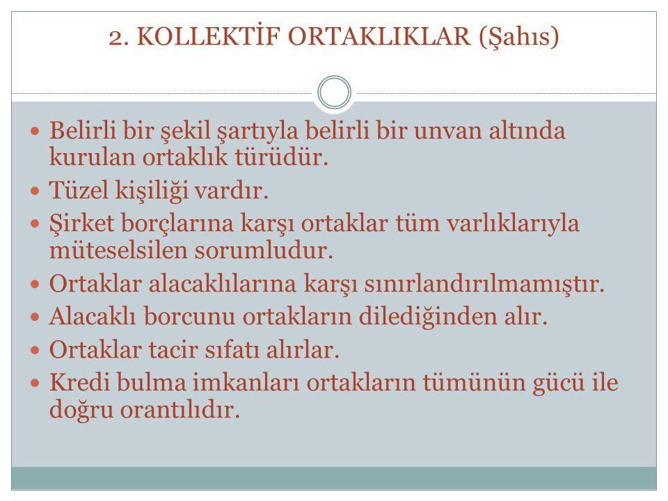 2. KOLLEKTİF ORTAKLIKLAR (Şahıs)