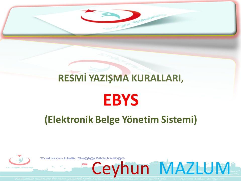 RESMİ YAZIŞMA KURALLARI, (Elektronik Belge Yönetim Sistemi)