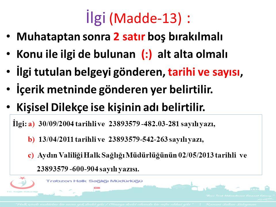 İlgi (Madde-13) : Muhataptan sonra 2 satır boş bırakılmalı