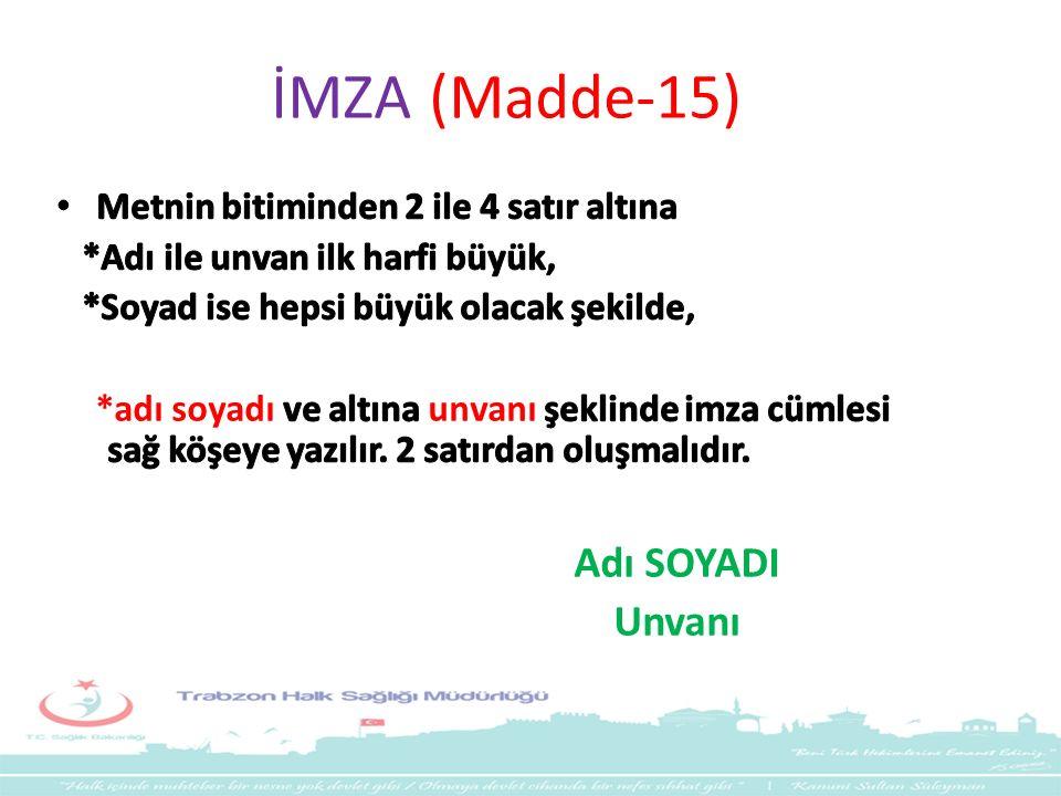 İMZA (Madde-15) Adı SOYADI Unvanı