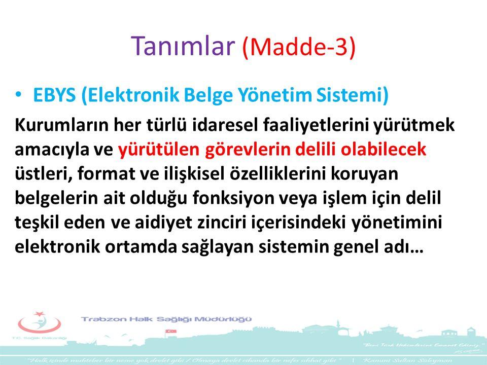 Tanımlar (Madde-3) EBYS (Elektronik Belge Yönetim Sistemi)