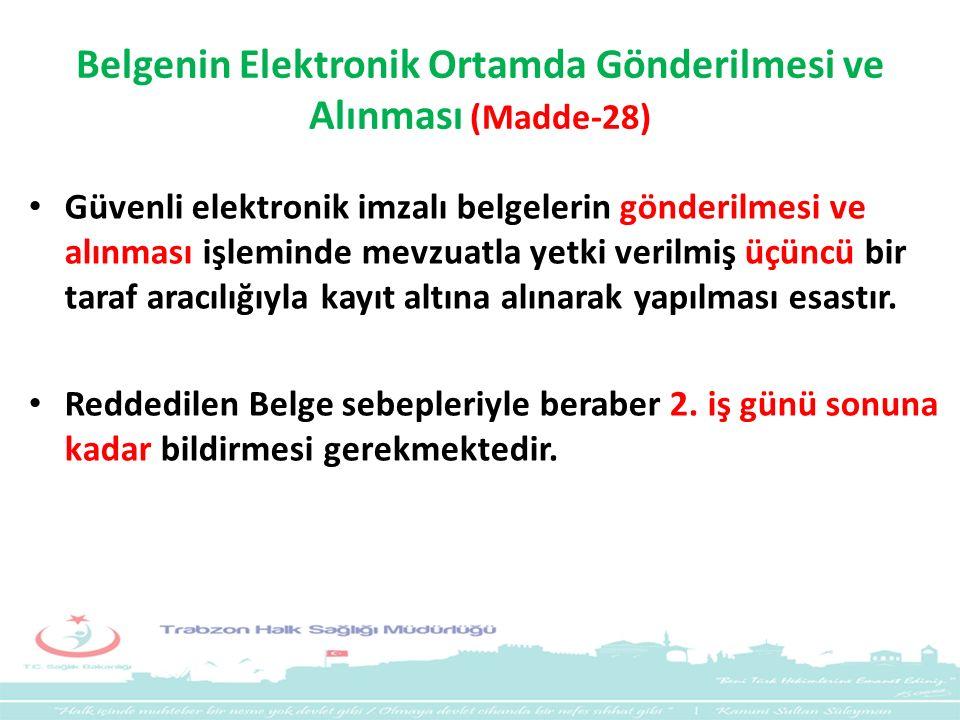 Belgenin Elektronik Ortamda Gönderilmesi ve Alınması (Madde-28)