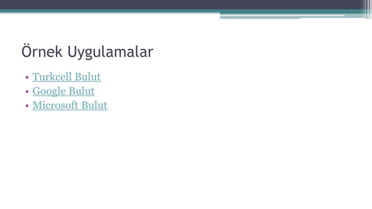 Örnek Uygulamalar Turkcell Bulut Google Bulut Microsoft Bulut