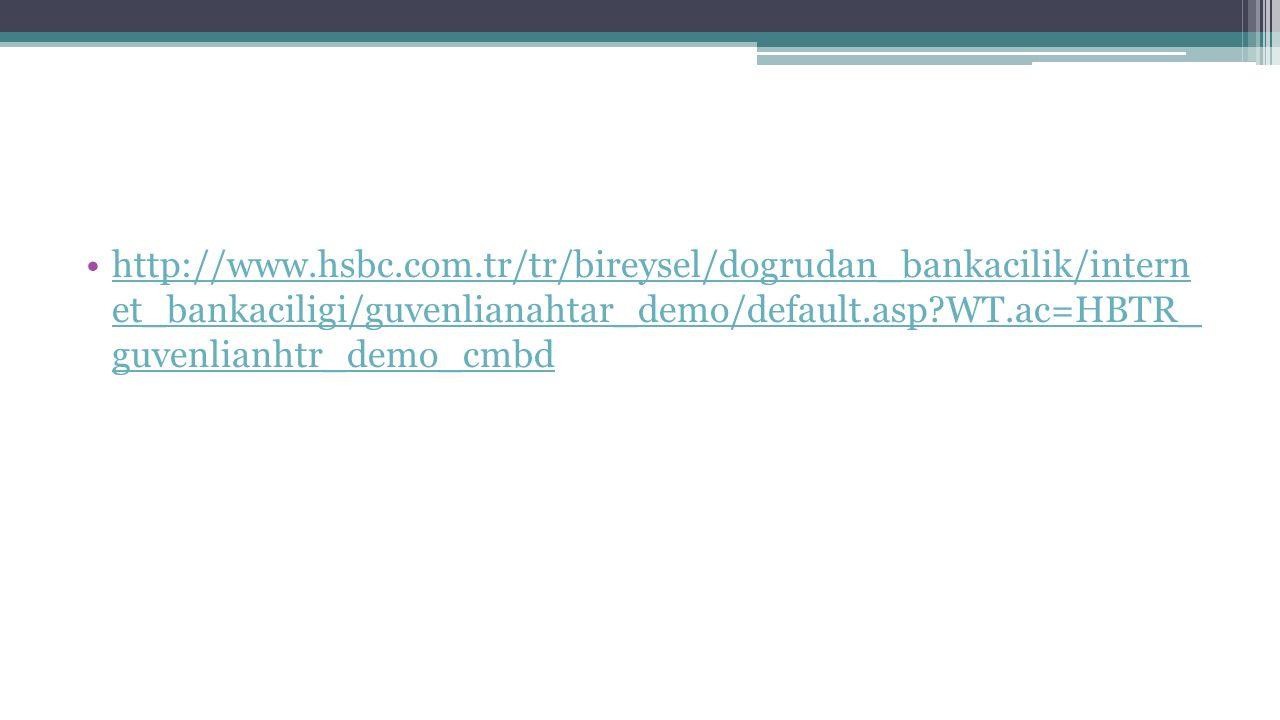 http://www.hsbc.com.tr/tr/bireysel/dogrudan_bankacilik/intern et_bankaciligi/guvenlianahtar_demo/default.asp WT.ac=HBTR_ guvenlianhtr_demo_cmbd
