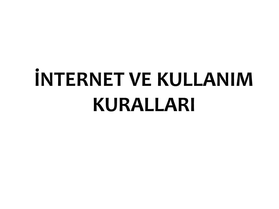 İnternet ve KullanIm KurallarI