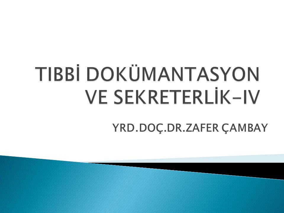 TIBBİ DOKÜMANTASYON VE SEKRETERLİK-IV
