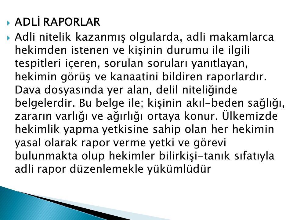 ADLİ RAPORLAR