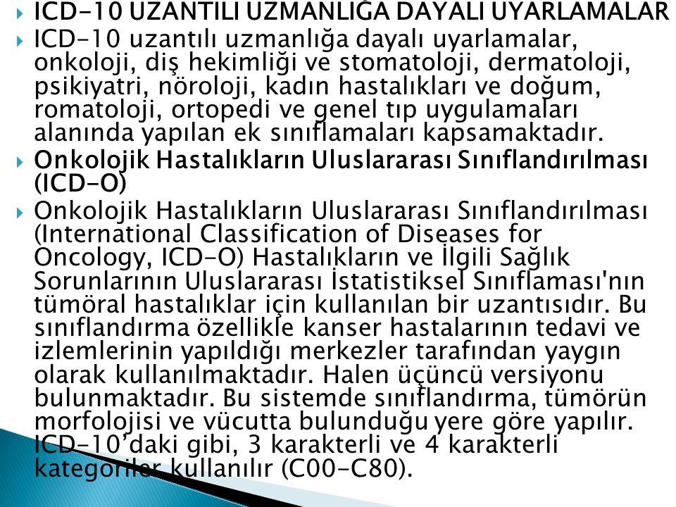 ICD-10 UZANTILI UZMANLIĞA DAYALI UYARLAMALAR