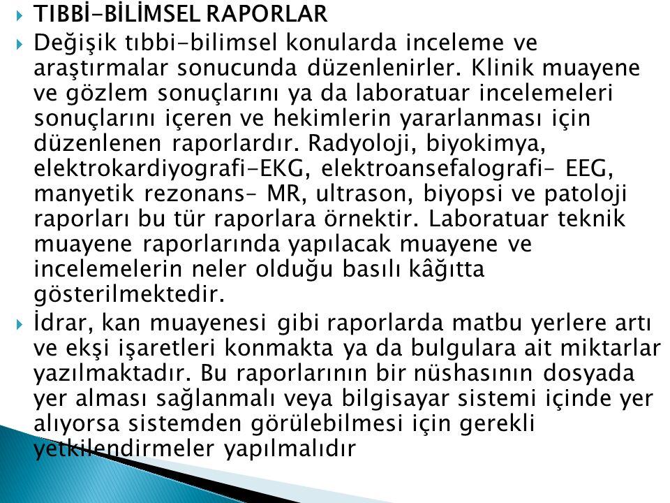TIBBİ-BİLİMSEL RAPORLAR