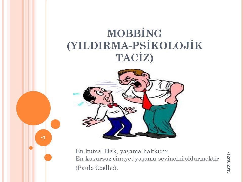 MOBBİNG (YILDIRMA-PSİKOLOJİK TACİZ)