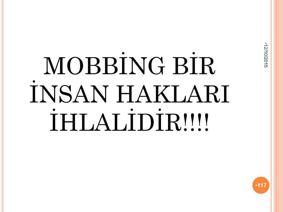 MOBBİNG BİR İNSAN HAKLARI İHLALİDİR!!!!