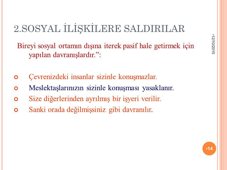 2.SOSYAL İLİŞKİLERE SALDIRILAR