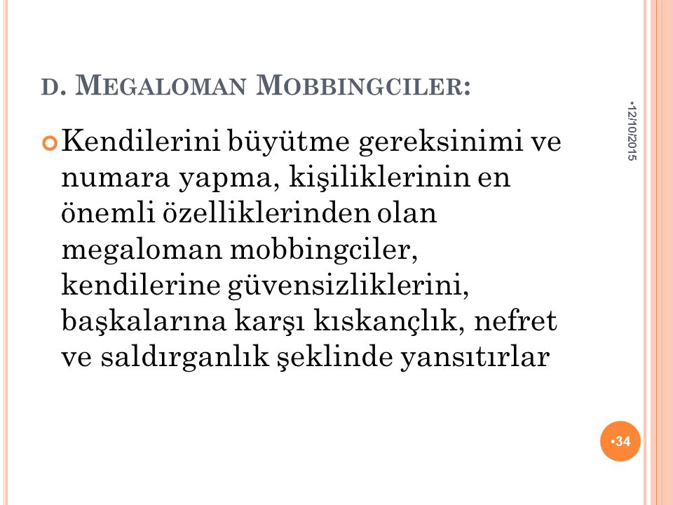 d. Megaloman Mobbingciler: