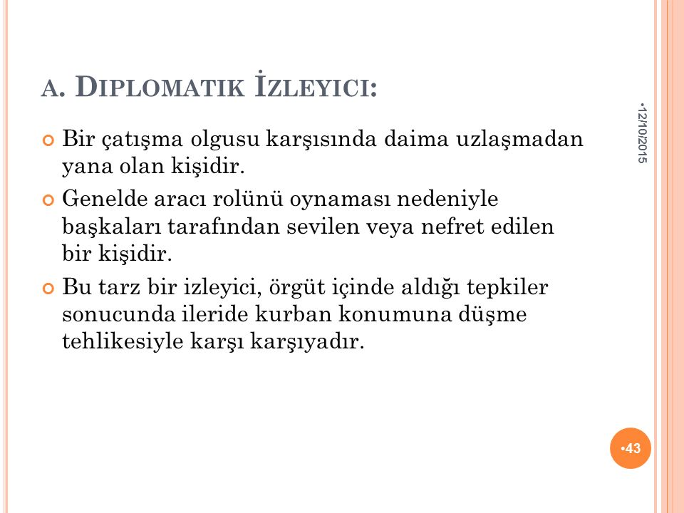 a. Diplomatik İzleyici: