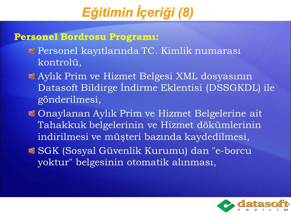Eğitimin İçeriği (8) Personel Bordrosu Programı: