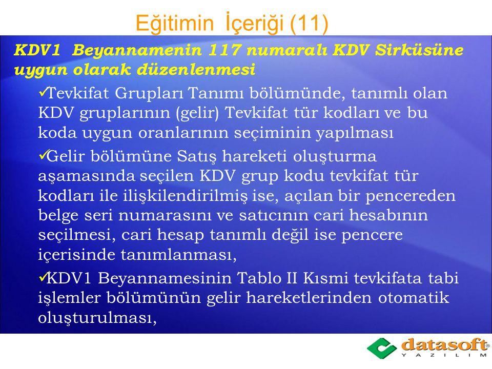 Eğitimin İçeriği (11) KDV1 Beyannamenin 117 numaralı KDV Sirküsüne uygun olarak düzenlenmesi.