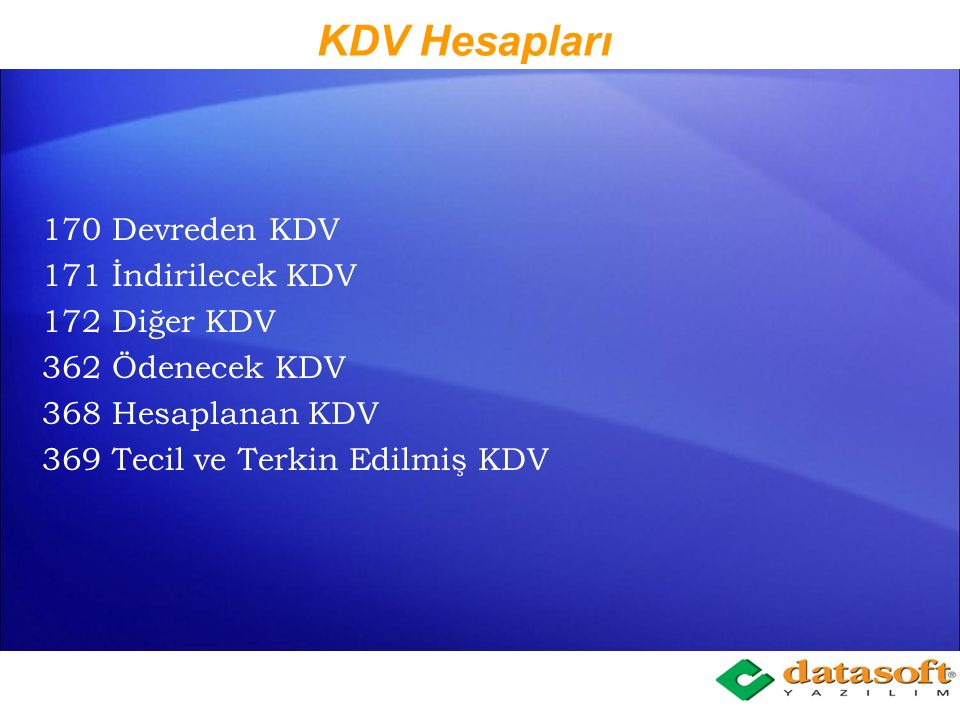 KDV Hesapları 170 Devreden KDV 171 İndirilecek KDV 172 Diğer KDV
