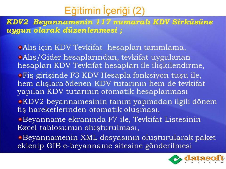 Eğitimin İçeriği (2) KDV2 Beyannamenin 117 numaralı KDV Sirküsüne uygun olarak düzenlenmesi ; Alış için KDV Tevkifat hesapları tanımlama,
