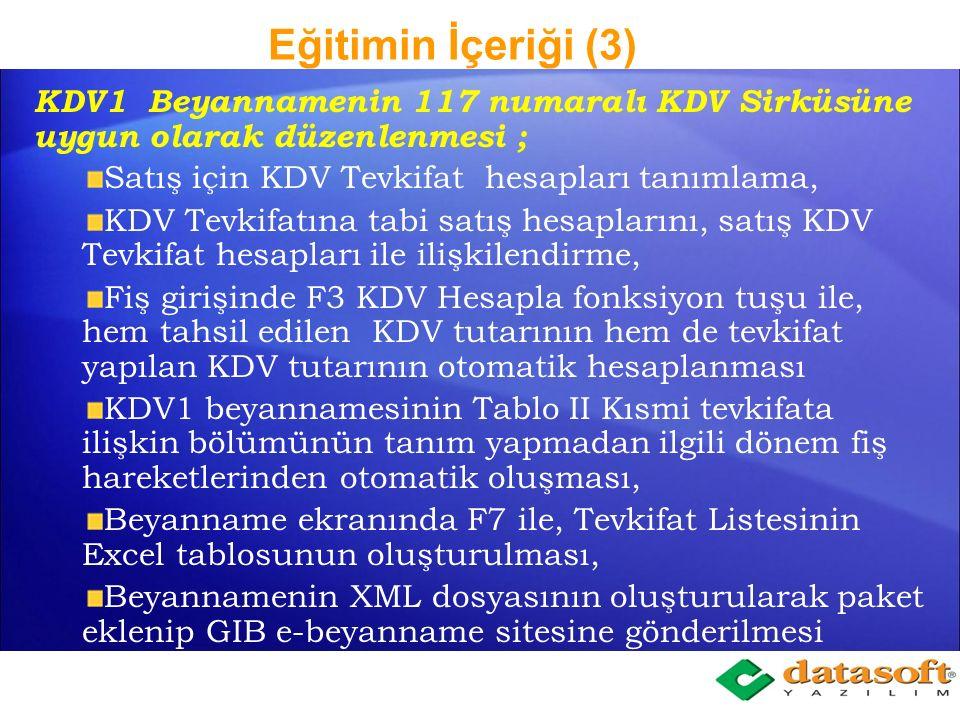 Eğitimin İçeriği (3) KDV1 Beyannamenin 117 numaralı KDV Sirküsüne uygun olarak düzenlenmesi ; Satış için KDV Tevkifat hesapları tanımlama,