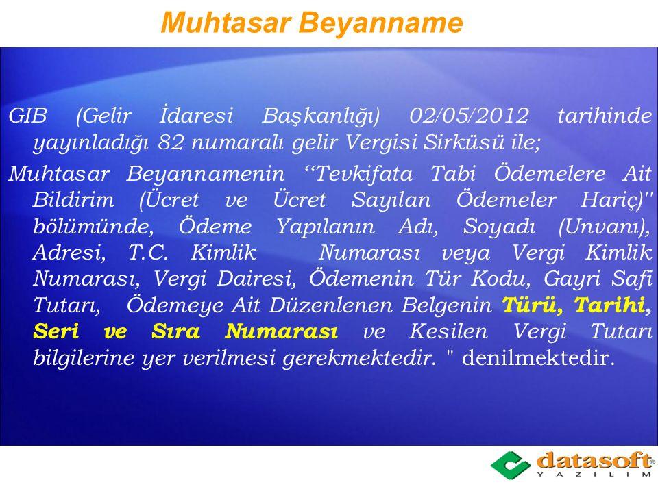 Muhtasar Beyanname GIB (Gelir İdaresi Başkanlığı) 02/05/2012 tarihinde yayınladığı 82 numaralı gelir Vergisi Sirküsü ile;