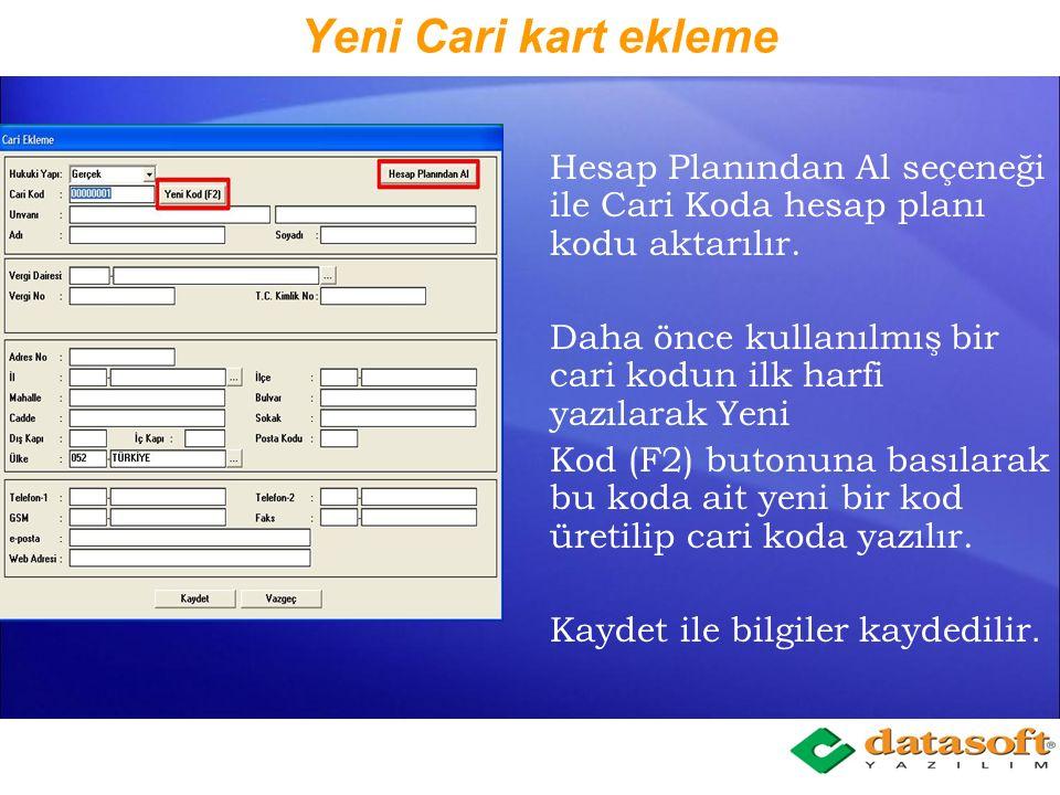 Yeni Cari kart ekleme Hesap Planından Al seçeneği ile Cari Koda hesap planı kodu aktarılır.