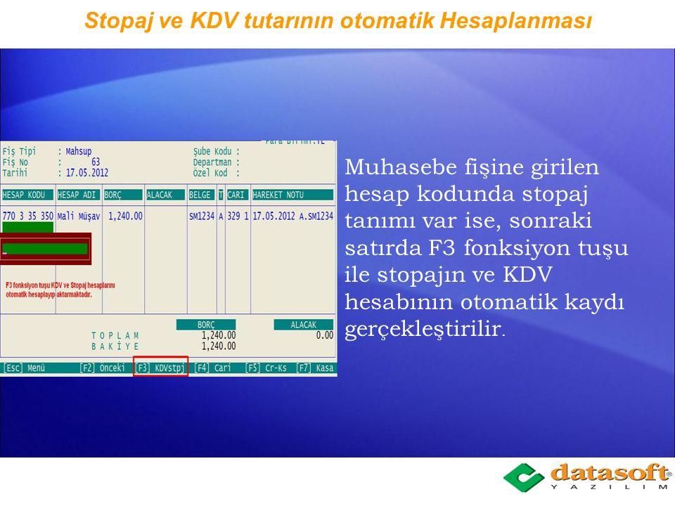 Stopaj ve KDV tutarının otomatik Hesaplanması