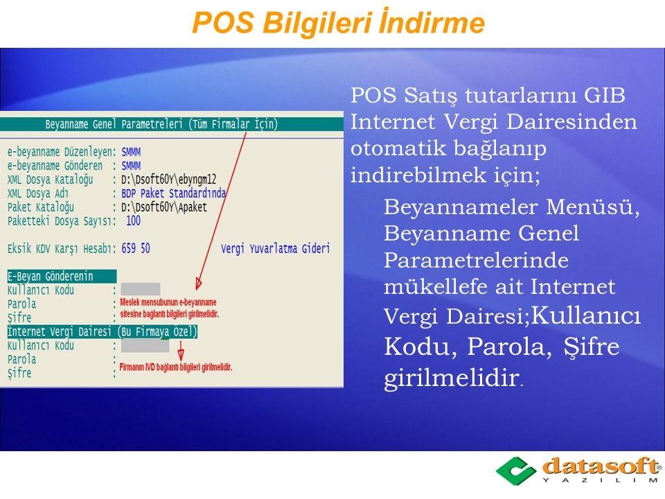 POS Bilgileri İndirme POS Satış tutarlarını GIB Internet Vergi Dairesinden otomatik bağlanıp indirebilmek için;