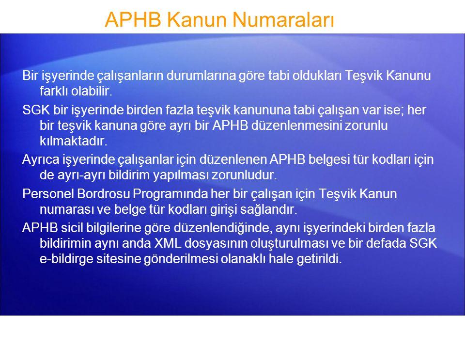 APHB Kanun Numaraları Bir işyerinde çalışanların durumlarına göre tabi oldukları Teşvik Kanunu farklı olabilir.