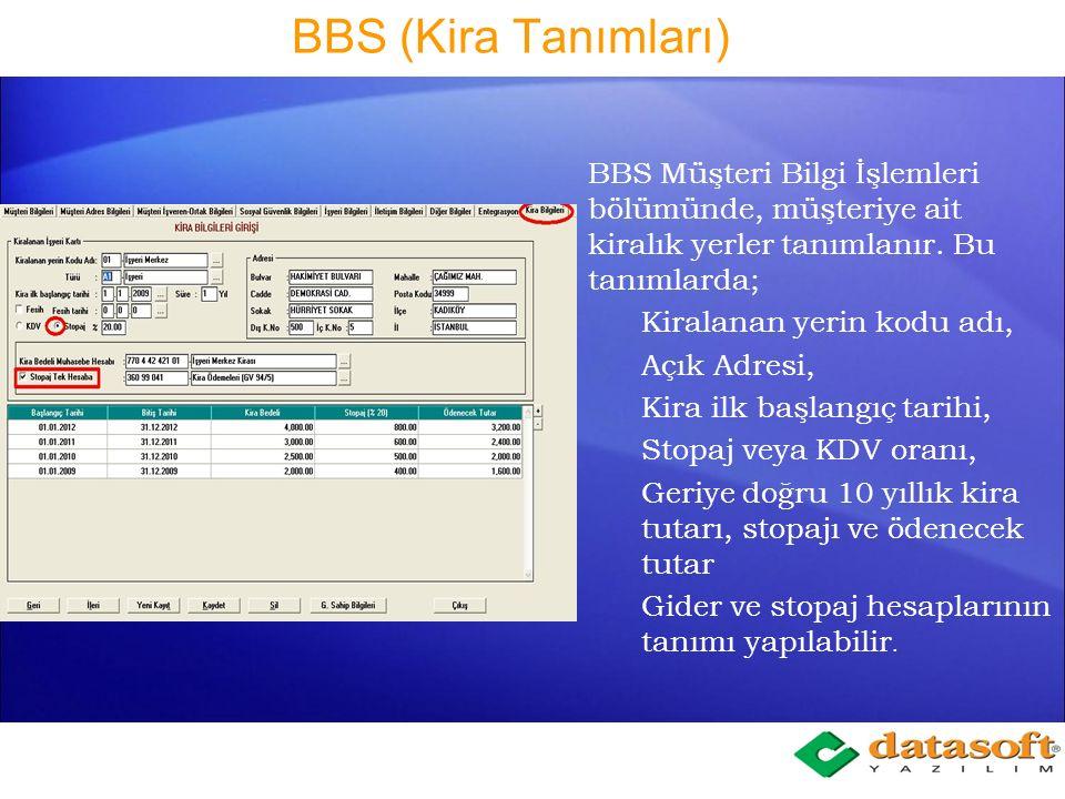 BBS (Kira Tanımları) BBS Müşteri Bilgi İşlemleri bölümünde, müşteriye ait kiralık yerler tanımlanır. Bu tanımlarda;