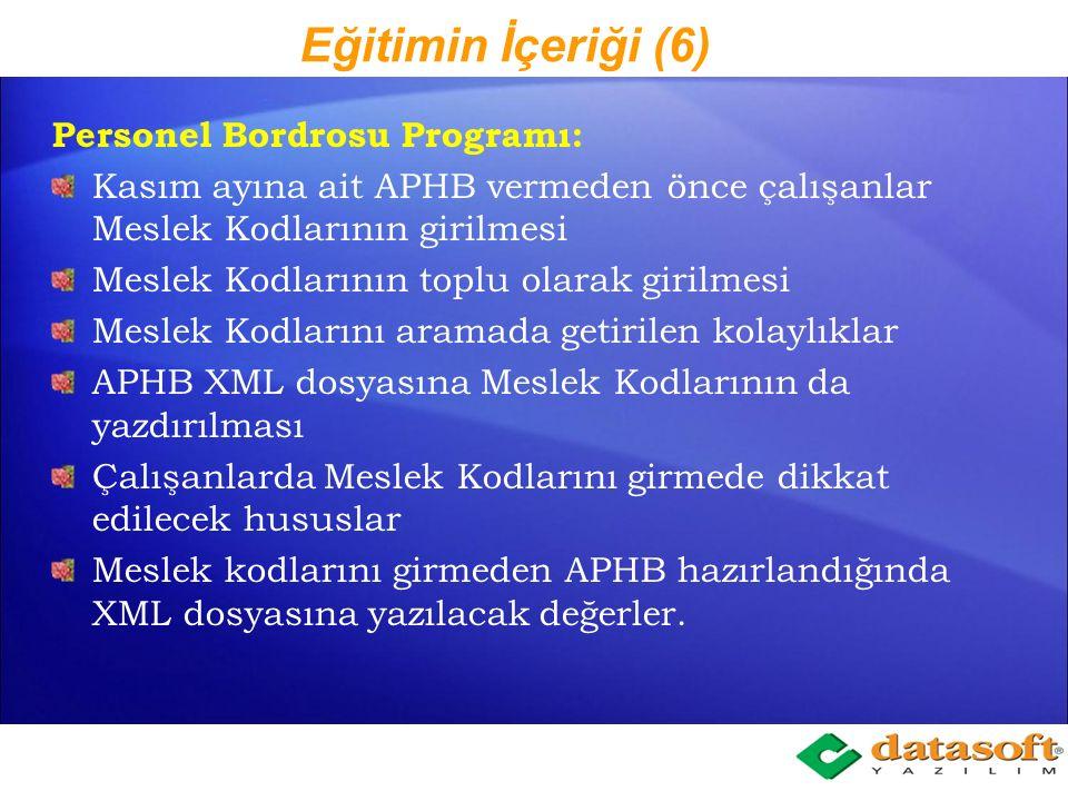 Eğitimin İçeriği (6) Personel Bordrosu Programı: