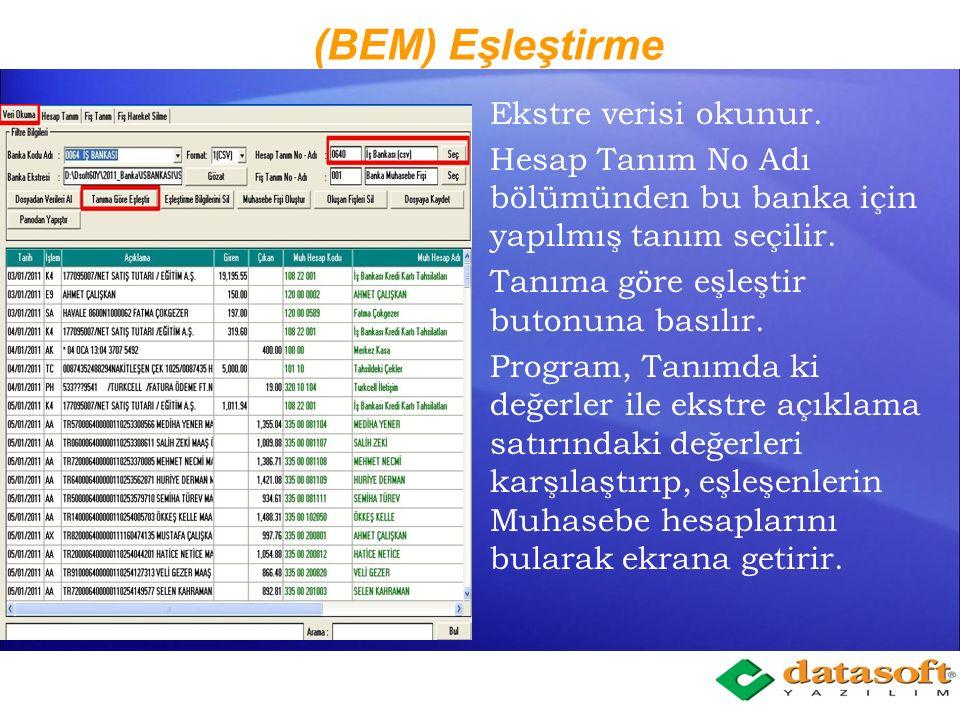 (BEM) Eşleştirme Ekstre verisi okunur.