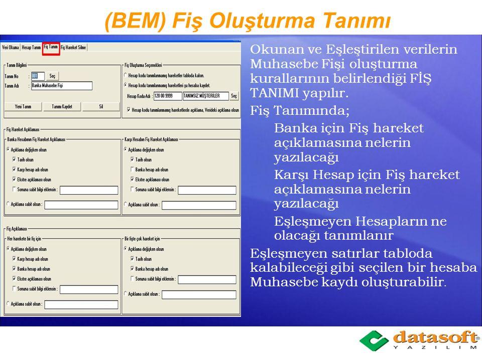 (BEM) Fiş Oluşturma Tanımı