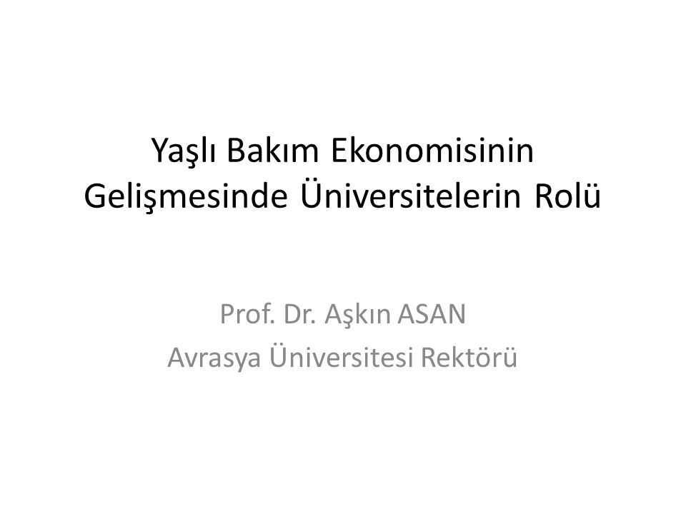 Yaşlı Bakım Ekonomisinin Gelişmesinde Üniversitelerin Rolü