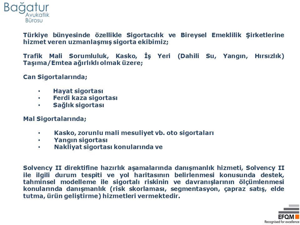 Türkiye bünyesinde özellikle Sigortacılık ve Bireysel Emeklilik Şirketlerine hizmet veren uzmanlaşmış sigorta ekibimiz;
