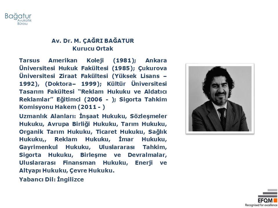 Av. Dr. M. ÇAĞRI BAĞATUR Kurucu Ortak.