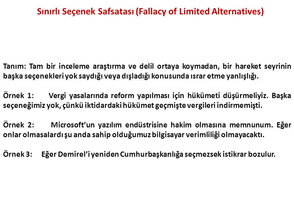 Sınırlı Seçenek Safsatası (Fallacy of Limited Alternatives)