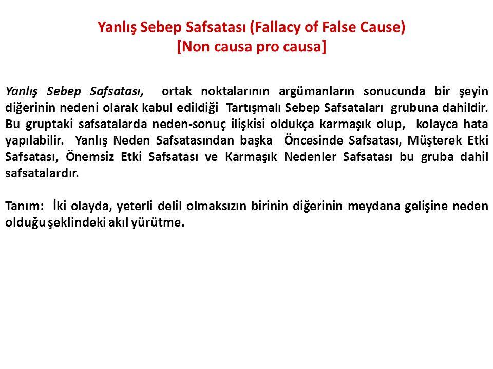 Yanlış Sebep Safsatası (Fallacy of False Cause)